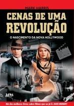 Cenas de uma revolucao - o nascimento da nova hollywood - pictures at a revolution - 9788525408037 - Lpm editores