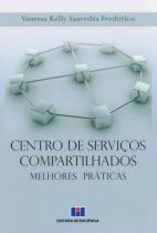 Centro de Serviços Compartilhados - Melhores Práticas - Interciência