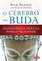 Cerebro De Buda, O - Neurociencia Pratica Para A Felicidade - Alaude