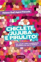 Chiclete, Jujuba e Pirulito! - um Estudo sobre A - Luminaria