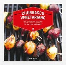 Churrasco Vegetariano - Publifolha editora