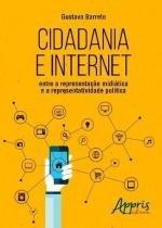 Cidadania e Internet - Entre A Representação Midiática e A Representatividade Política - Appris