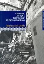 Cidadania, justica e pacificacao em favelas cariocas - Fgv editora