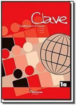 Clave espanol para el mundo 1a - libro del alumno - Moderna
