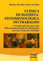 Clinica humanista-fenomenologica do trabalho - Jurua editora -