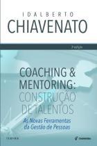 COACHING E MENTORING - CONSTRUCAO DE TALENTOS - 3ª ED - Campus universitario (elsevier)