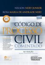 Codigo de processo civil comentado - 16ª ed - Revista dos tribunais