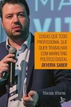 Coisas que todo profissional que quer trabalhar com marketing politico digital deveria saber - Matrix