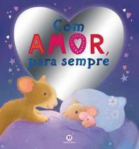 Com amor para sempre - 9788538043652 - Ciranda cultural