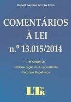 Comentarios a lei nº 13.015/2014 - Ltr