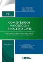 Comentarios ao codigo de processo civil vii - Saraiva editora