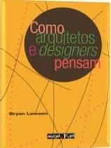 Como arquitetos e designers pensam - Oficina de textos