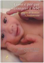 Como e por que massagear o bebe: do carinho as tec - Manole