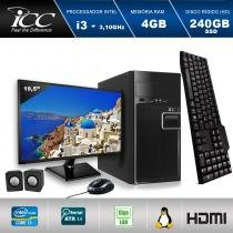 "Computador ICC IV2347KM19 Intel Core I3 3.10 ghz 4GB HD 240GB SSD Kit Multimídia Monitor LED 19,5""  HDMI FULLHD -"
