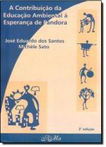 Contribuicao da educacao ambiental a esperanca de pandora - Rme - rima editora