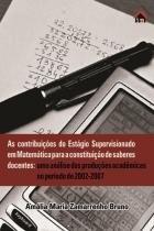 Contribuicoes do estagio supervisionado em matematica para a construcao de saberes docentes - In house