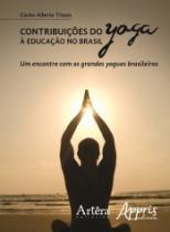 Contribuicoes Do Yoga A Educacao No Brasil - Appris - 1