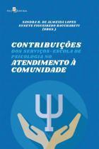 Contribuições dos Serviços. Escola de Psicologia no Atendimento à Comunidade - Paco