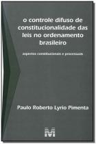 Controle difuso de constitucionalidade das leis no - Malheiros