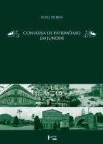 Conversa de Patrimonio em Jundiai - Edusp