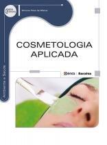 Cosmetologia aplicada - Editora erica ltda
