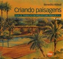 Criando Paisagens - Guia de Trabalho em Arquitetura Paisagística - Editora senac