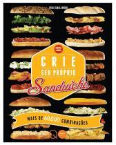 Crie seu próprio sanduíche : Mais de 60.000 combinações -