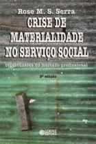 Crise de materialidade no servico social: repercus - Cortez