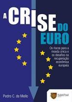 Crise do euro, a - os riscos para a moeda unica - Saint paul
