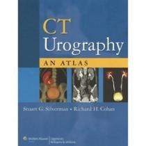 Ct urography - an atlas - Lww - lippincott wilians  wilkins