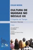 CULTURA DE MASSAS NO SECULO XX - O ESPIRITO DO TEMPO - 11ª ED - Forense universitario (grupo gen)