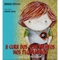 Cura Dos Sentimentos Nos Pequeninos, A - Aut Paranaense - 952432