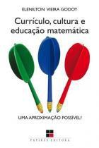 Curriculo, cultura e educaçao matematica - uma aproximaçao p - Papirus-