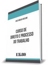 Curso De Direito E Processo Do Trabalho - Ltr - 1
