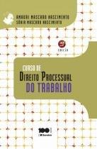 Curso de direito processual do trabalho - Saraiva editora