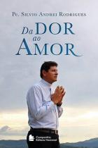 Da Dor ao Amor - Editora nacional