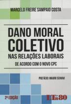 Dano moral coletivo nas relaçoes laborais - Ltr