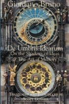 De Umbris Idearum and Ars Memoriae - Createspace pub