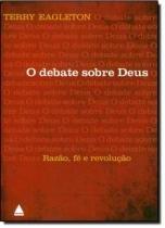 Debate sobre deus - razao, fe e revolucao - Nova fronteira