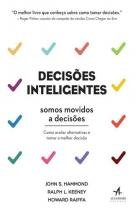 Decisões Inteligentes - Somos Movidos A Decisões - Alta books