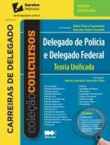 Delegado De Policia E Delegado Federal - Teoria Unificada - Saraiva - 953059
