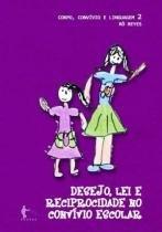 Desejo, lei e reciprocidade no convivio escolar - Edufba