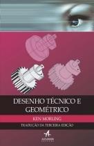 Desenho tecnico e geometrico - Alta books