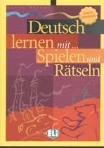 Deutsch lernen mit... spielen und ratseln untere mittelstufe 2 - European language institute