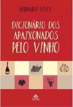 Dicionário dos apaixonados pelo vinho -