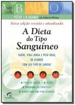 Dieta do tipo sanguineo, a: saude, vida longa e pe - Grupo elsevier
