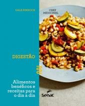 Digestão - Alimentos Benéficos e Receitas para o Dia A Dia - Senac sp -