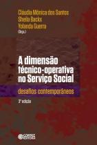 Dimensao Tecnico-Operativa no Serviço Social, A - - Cortez