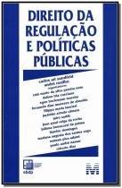 Direito A Regulacao E Politicas Publicas - Malheiros - 952901
