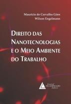 Direito das nanotecnologias e o meio ambiente do trabalho - Livraria do advogado